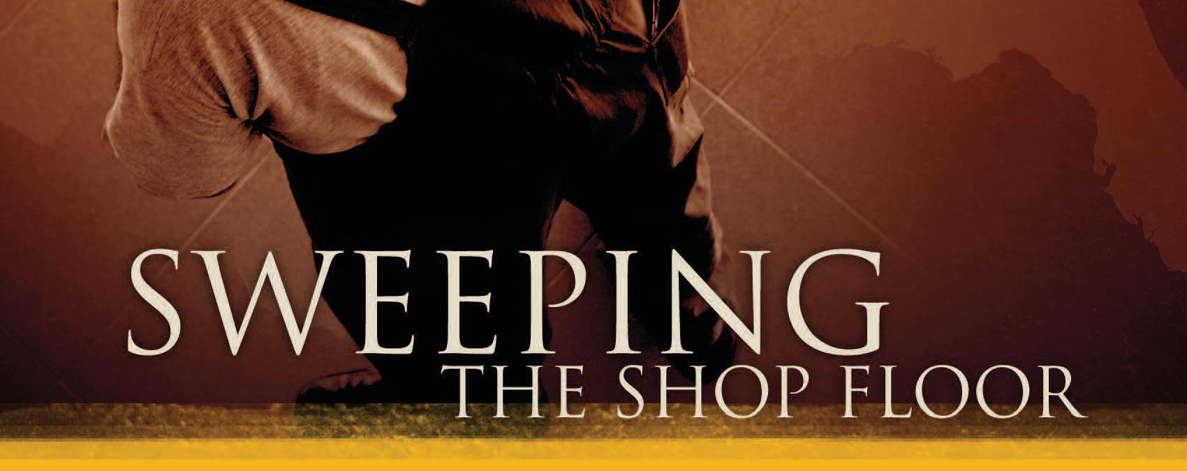 sweeping-the-shop-floor-FEATURED.jpg